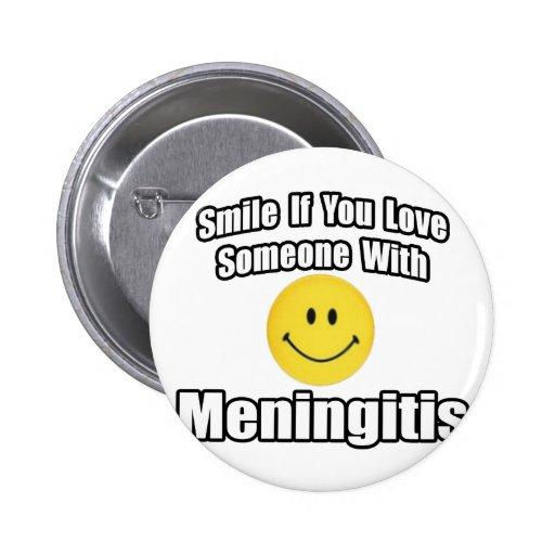 Smile If You Love Someone With Meningitis Pins