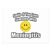 Smile If You Love Someone With Meningitis Postcard
