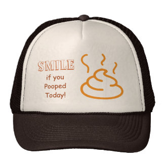 Smile if you Pooped Today Trucker Hat