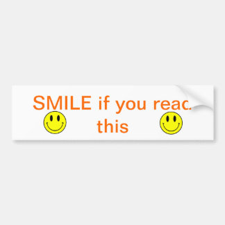 SMILE if you read this Bumper Sticker
