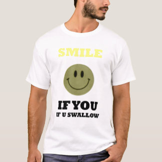 smile-if-you-swallow T-Shirt