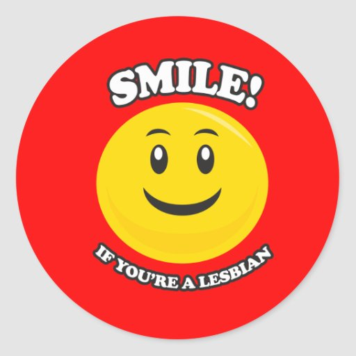 SMILE IF YOU'RE A LESBIAN CLASSIC ROUND STICKER