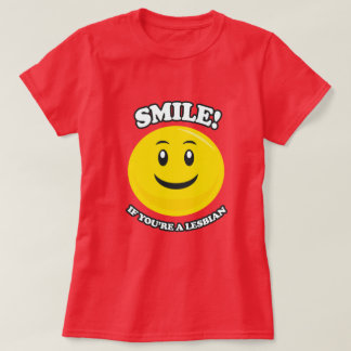 SMILE IF YOU'RE A LESBIAN TSHIRTS