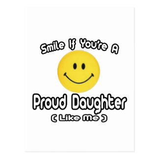 Smile If You're a Proud Daughter (Like Me) Postcard