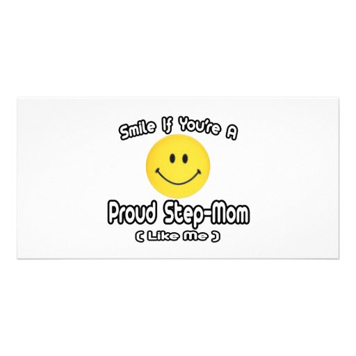 Smile If You're a Proud Step-Mom (Like Me) Photo Card
