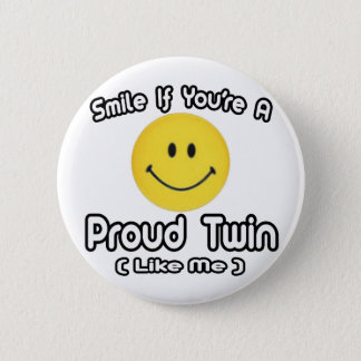 Smile If You're a Proud Twin (Like Me) Button
