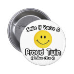 Smile If You're a Proud Twin (Like Me) Pinback Button