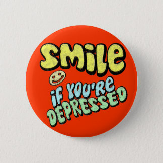 Smile if You're Depressed Button