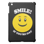 SMILE IF YOU'RE GAY iPad MINI CASES