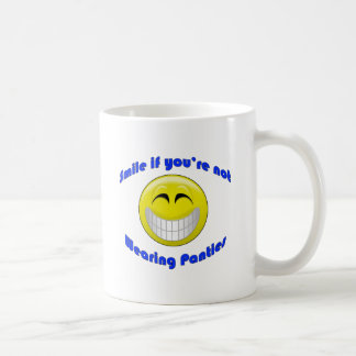 Smile if You're Not Wearing... Coffee Mugs