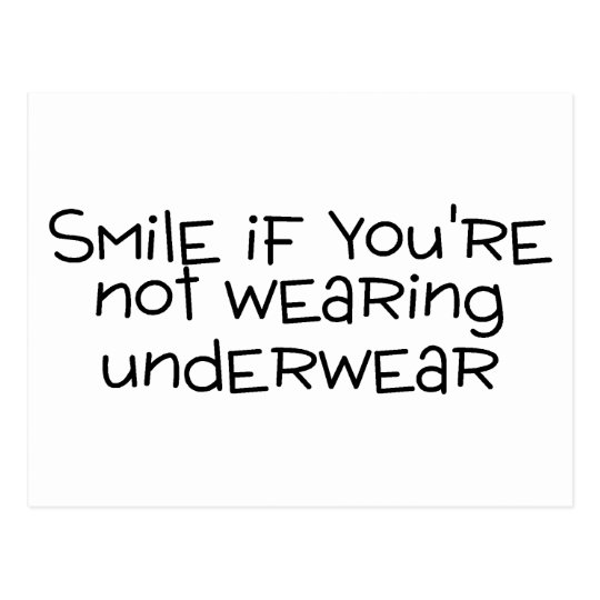 Smile If Youre Not Wearing Underwear Postcard