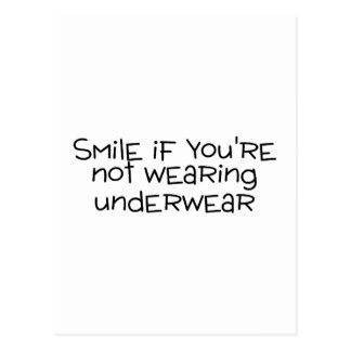 Smile If Youre Not Wearing Underwear Postcards