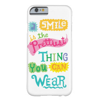 Smile is the Prettiest Thing You Can Wear Barely There iPhone 6 Case