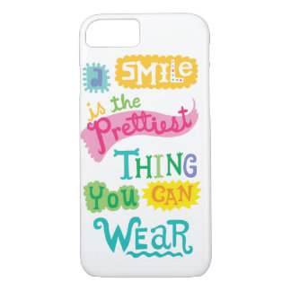 Smile is the Prettiest Thing You Can Wear iPhone 7 Case