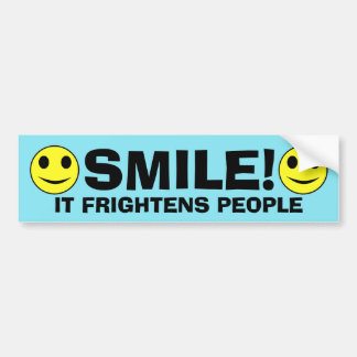 Smile it frightens people funny bumper sticker