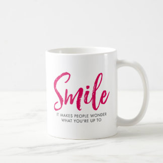 Smile. It Makes People What You're Up To. Coffee Mug