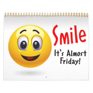 Smile - It's Almost Friday! Calendar
