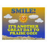 Smile! It's another great day to praise God! Poster
