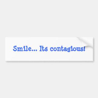 Smile... Its contagious! Bumper Sticker