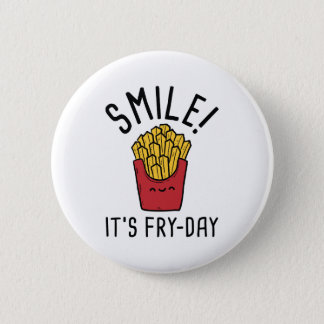 Smile! It's Fry-Day Button