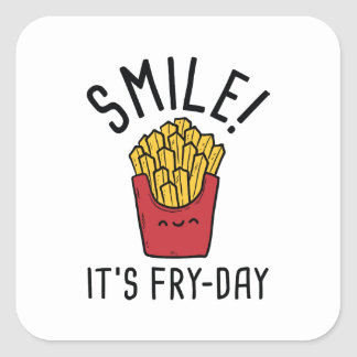 Smile! It's Fry-Day Square Sticker
