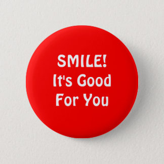 SMILE! It's Good For You. Red. Pinback Button