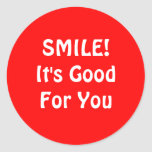 SMILE! It's Good For You. Red. Round Stickers