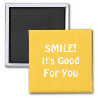SMILE! It's Good For You. Yellow. 2 Inch Square Magnet