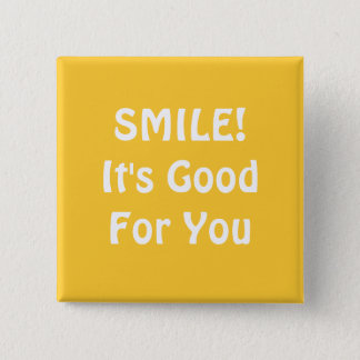SMILE! It's Good For You. Yellow. Button