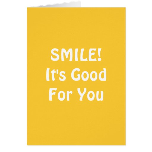 SMILE! It's Good For You. Yellow. Greeting Cards