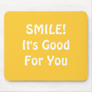 SMILE! It's Good For You. Yellow. Mouse Pad