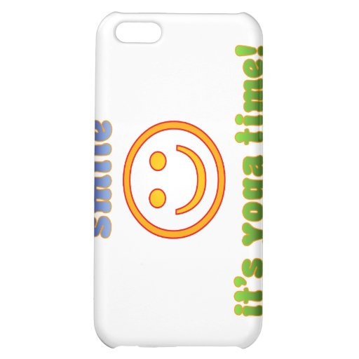 Smile It's Yoga Time! Health Fitness New Age Cover For iPhone 5C