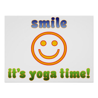 Smile It's Yoga Time! Health Fitness New Age Poster