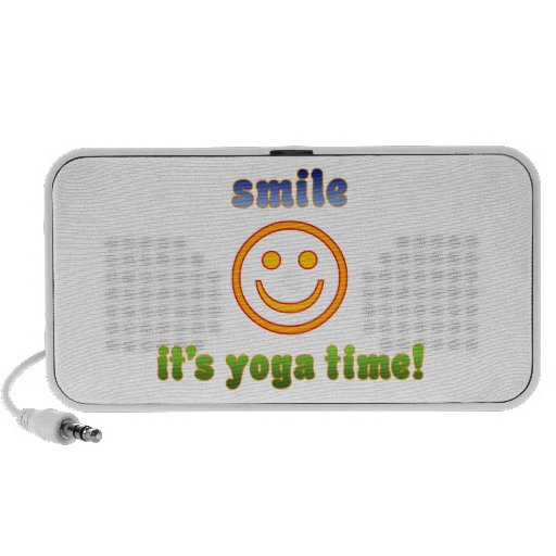 Smile It's Yoga Time! Health Fitness New Age Speaker