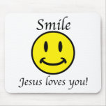 Smile, Jesus loves you Mouse Mat