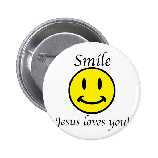 Smile, Jesus loves you Pinback Button