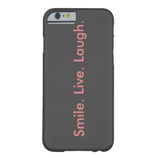 Smile. Live. Laugh Barely There iPhone 6 Case