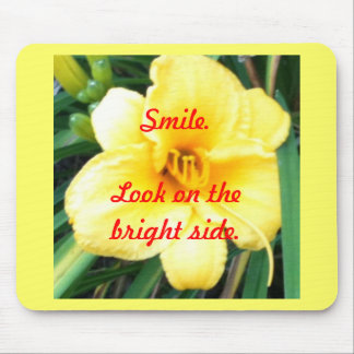 Smile. Look on the bright side Mousepads