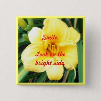 Smile. Look on the bright side pin on buttons
