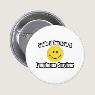 Smile...Love a Lymphoma Survivor Button