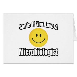 Smile...Love a Microbiologist Card