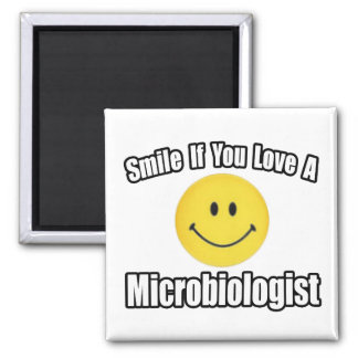 Smile...Love a Microbiologist Magnet
