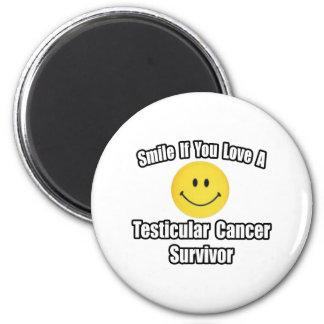 Smile...Love a Testicular Cancer Survivor Fridge Magnets