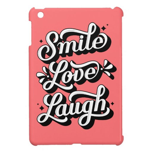 Smile. Love. Laugh. iPad Mini Case