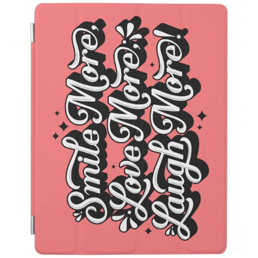 Smile. Love. Laugh. (More) iPad Cover Case