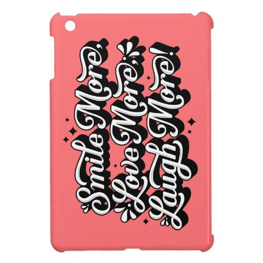 Smile. Love. Laugh. (More) iPad Mini Case