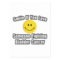 Smile...Love Someone Fighting Bladder Cancer Postcard