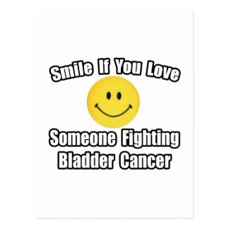 Smile...Love Someone Fighting Bladder Cancer Postcard