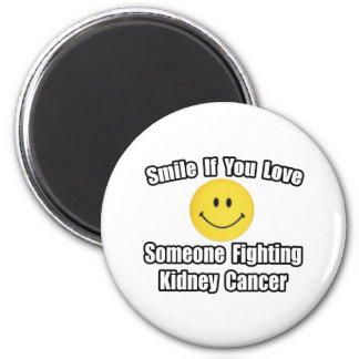 Smile...Love Someone Fighting Kidney Cancer 2 Inch Round Magnet