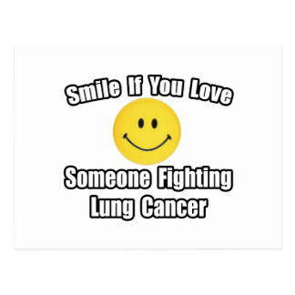 Smile...Love Someone Fighting Lung Cancer Postcard
